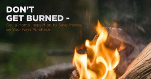 Don't Get Burned – Get a Home Inspection on Your Next Purchase